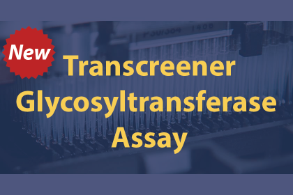 Transcreener Glycosyltransferase Assay Blog